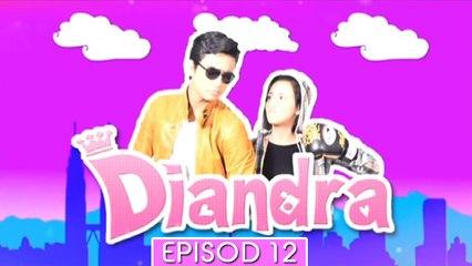 Diandra   Episod 12