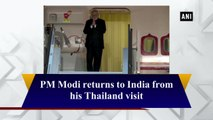 PM Modi returns to India from his Thailand visit