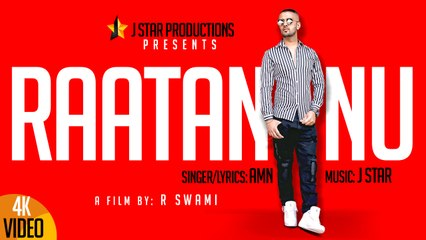 RAATAN NU || AMN || Full Official Video || J STAR Productions
