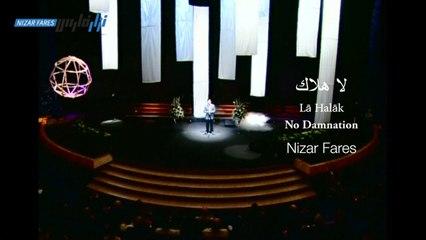 Nizar Fares - Lā  Halāk, لا هلاك, No Damnation - نزار فارس