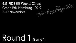 FIDE World Chess Grand Prix Hamburg 2019. Round 1. Game 1.