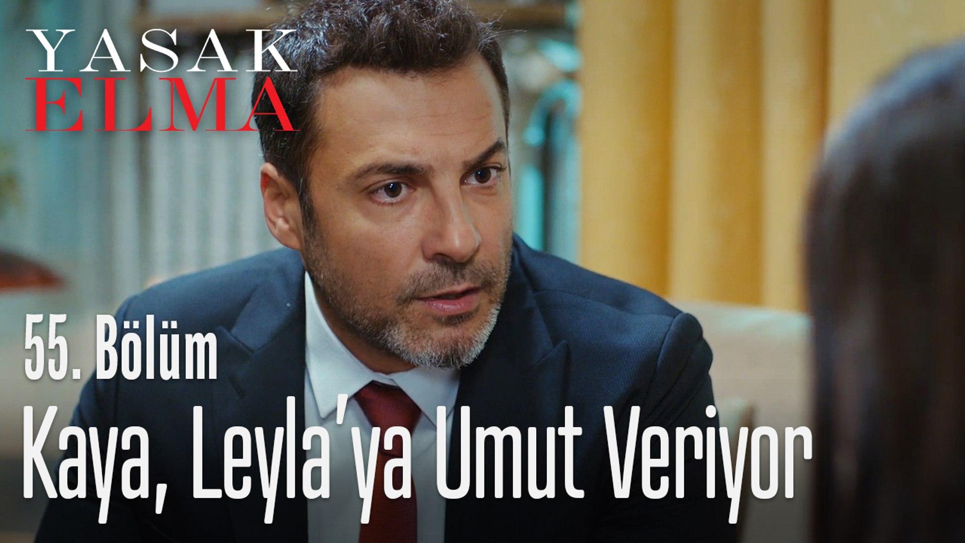 Kaya Leyla'ya umut veriyor - Yasak Elma 55. Bölüm