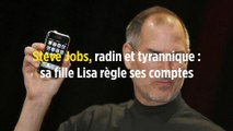Steve Jobs, radin et tyrannique : sa fille Lisa règle ses comptes