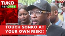 """Touch Sonko at your own risk"""