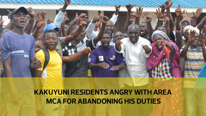 Kakuyuni residents angry with area MCA for abandoning his duties