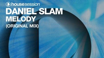 Daniel Slam - Melody (Original Mix)