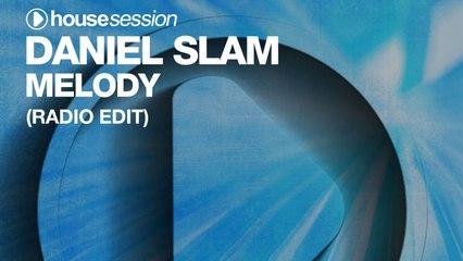 Daniel Slam - Melody (Radio Edit)
