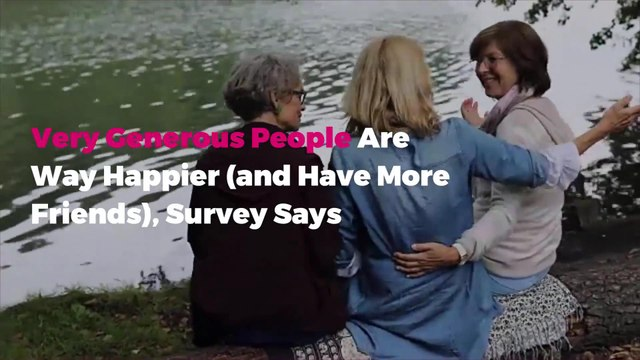 Very Generous People Are Way Happier (and Have More Friends), Survey Says