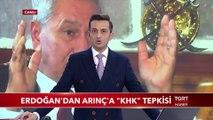 Cumhurbaşkanı Erdoğan'dan Bülent Arınç'a KHK Tepkisi