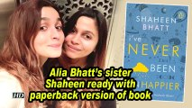 Alia Bhatt's sister Shaheen ready with paperback version of book