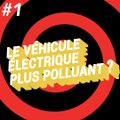 Le véhicule électrique est-il plus polluant ?