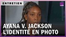Ayana V. Jackson, les eaux troubles de l'identité