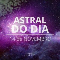 Astral do Dia 14 de novembro 2019