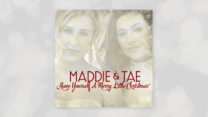 Maddie & Tae - Have Yourself A Merry Little Christmas