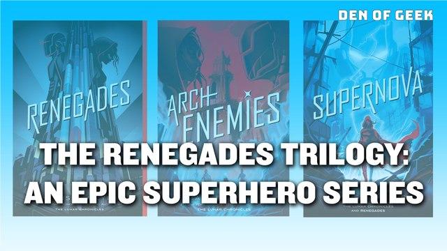 The Renegades Trilogy - An Epic Superhero Series From Marissa Meyer