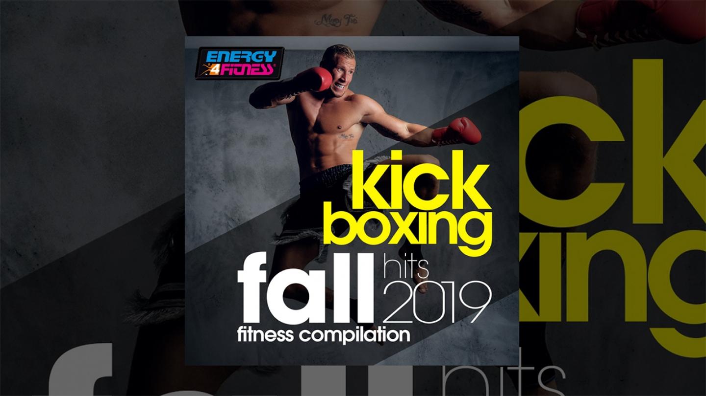 E4F – Kick Boxing Fall Hits 2019 Fitness Compilation – Fitness & Music 2019