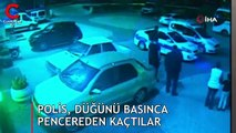 Polis, düğünü basınca pencereden kaçtılar