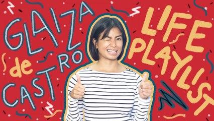 Life Playlist | Glaiza De Castro