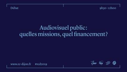 RCD2019 - AUDIOVISUEL PUBLIC : QUELLES MISSIONS, QUEL FINANCEMENT ?