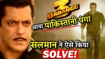Salman Khan's Dabangg 3 Faces India-Pakistani Tension This Is How He Solved It!