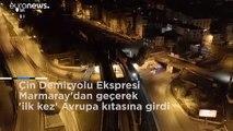 Çin Demiryolu Ekspresi Marmaray'dan geçerek 'ilk kez' Avrupa kıtasına girdi