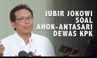 Jubir Jokowi Bantah Ahok-Antasari Dewan Pengawas KPK
