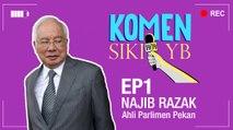 Segmen 'Komen Sikit' bersama Ahli Parlimen Pekan, Najib Razak