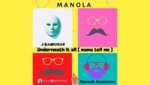 MANOLA vs J$AMURA¥ & DARESH SYZMOON - Underneath It All (MamaTell Me) - HIT MANIA ESTATE 2019