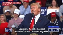 Trump Tells Press to Turn off TV Cameras So He Can Tell Louisiana How High Its Murder Rate Is