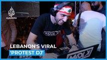 Meet Lebanon's 'protest DJ' uniting crowds