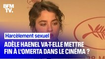 Après ses déclarations, Adèle Haenel va-t-elle mettre fin à l'omerta dans le cinéma français ?