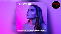 Eysie - Effet Secondaire