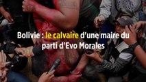 Bolivie : le calvaire d'une maire du parti d'Evo Morales