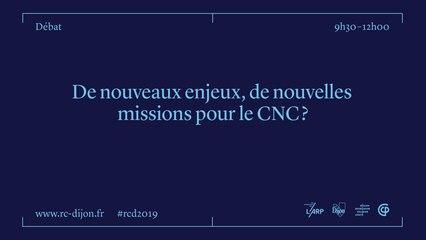 RCD 2019 - DE NOUVEAUX ENJEUX, DE NOUVELLES MISSIONS POUR LE CNC ?