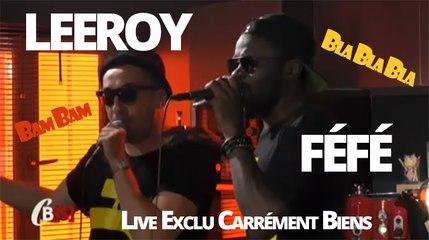 LIVE EXCLUSIF - Féfé & Leeroy dans Carrément Biens