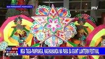 Mga taga-Pampanga, naghahanda na para sa Giant Lantern Festival