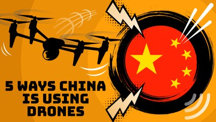 5 ways China is using drones