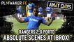 "Away Days | Rangers 2-0 Porto: ""Scenes, scenes, absolute scenes at Ibrox"""