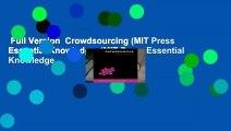 Full Version  Crowdsourcing (MIT Press Essential Knowledge) (MIT Press Essential Knowledge