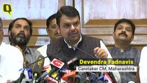 Devendra Fadnavis on Friday, said he will be the caretaker CM till alternate arrangements are made