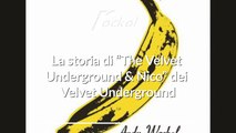 "La storia di ""The Velvet Underground & Nico"" dei Velvet Underground"