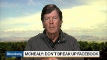 Scott McNealy Says Facebook Shouldn't Be Broken Up