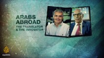 Arabs Abroad: The Translator and the Innovator | Al Jazeera World