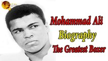 The Greatest Boxer - Mohammad Ali - Biography