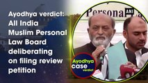 Ayodhya verdict: All India Muslim Personal Law Board deliberating on filing review petition