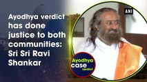 Ayodhya verdict has done justice to both communities: Sri Sri Ravi Shankar