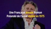 Une Française accuse Roman Polanski de l'avoir violée en 1975