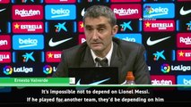 It's impossible for Barcelona to not depend on Lionel Messi - Valverde