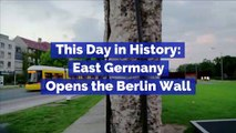 This Day in History: East Germany Opens the Berlin Wall (November 9th)