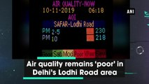 Air quality remains 'poor' in Delhi's Lodhi Road area